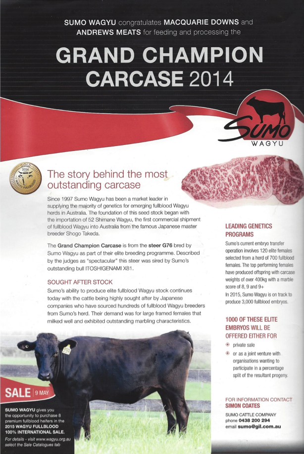 The proof is in the plate... Winning carcass from Sumo Wagyu's steer G76 – sired by Sumo ITOSHIGENAMI X81 described as spectacular Molten Bliss! The Australian Wagyu Update, Vol 59, April 2015